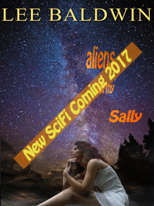 Aliens Got My Sally – New Sci-Fi Coming 2017